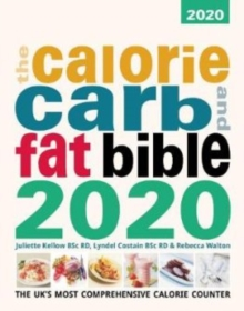 The Calore, Carb and Fat Bible, Paperback / softback Book