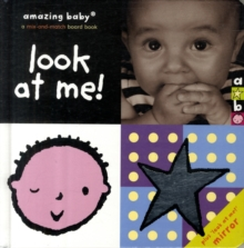 Look At Me! : Amazing Baby, Hardback Book