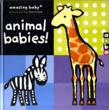 Amazing Baby : Animal Babies, Hardback Book