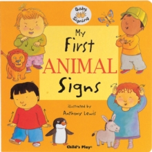 My First Animal Signs : BSL (British Sign Language), Board book Book