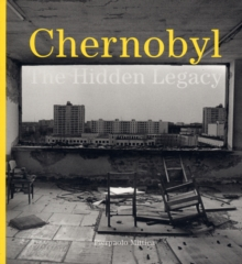 Chernobyl : The Hidden Legacy, Paperback Book