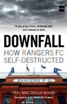 Downfall : How Rangers FC Self-destructed, Paperback Book