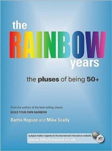 The Rainbow Years : The Pluses of Being 50+, Paperback Book