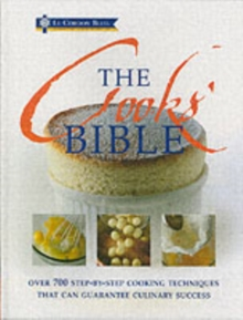 The Cooks' Bible : Illustrated Cookery Techniques That Ensure Culinary Success, Hardback Book