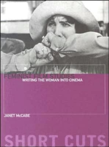 Feminist Film Studies - Writing the Woman into Cinema, Paperback Book