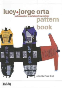 Lucy + Jorge Orta Pattern Book: an Introduction to Collaborative Practices, Paperback / softback Book