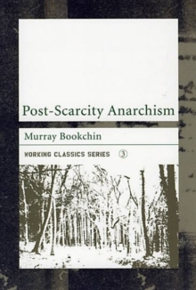 Post-scarcity Anarchism, Paperback Book