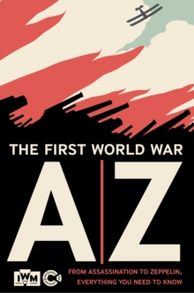 The First World War A-Z, Hardback Book