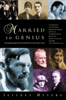 Married to Genius : A Fascinating Insight into the Lives of Nine Modern Writers, Paperback Book