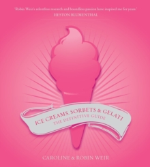 Ice Creams, Sorbets and Gelati, Hardback Book