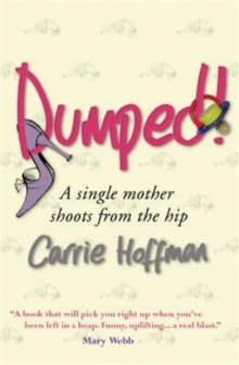 Dumped : A Single Mother Shoots from the Hip, Paperback Book