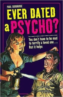Ever Dated a Psycho?, Hardback Book