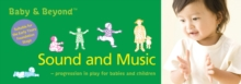 Sound and Music : Progression in Play for Babies and Children, Paperback Book