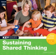 Sustaining Shared Thinking : Supporting Thinking Skills in Young Learners, Paperback Book
