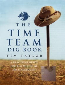 Time Team Dig Book, Hardback Book