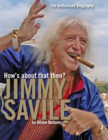 How's About That Then? - Jimmy Savile, Hardback Book