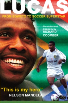 Lucas Radebe : From Soweto to Soccer Superstar, Hardback Book