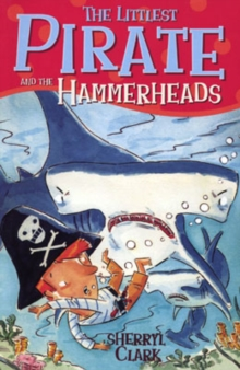 The Littlest Pirate and the Hammerheads, Paperback Book