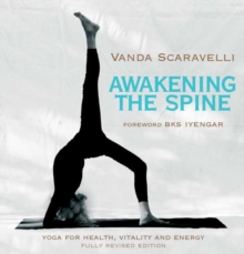 Awakening the Spine : Stress Free Yoga for Health, Vitality and Energy, Paperback / softback Book