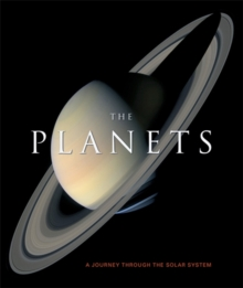 The Planets : A Journey Through the Solar System, Hardback Book