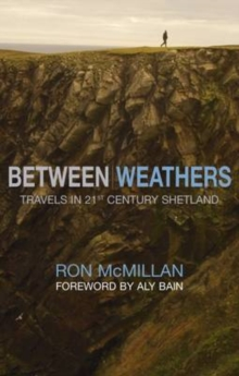 Between Weathers : Travels in 21st Century Shetland, Paperback Book