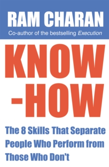 Know-How : The 8 Skills that Separate People who Perform From Those Who Don't, Paperback Book