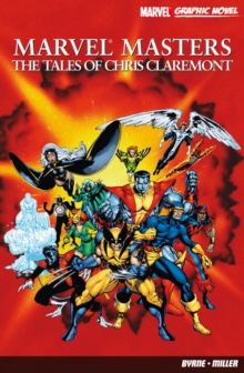 Marvel Masters: The Tales Of Chris Claremont, Paperback Book
