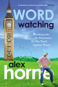 Wordwatching : Breaking into the Dictionary: It's His Word Against Theirs, Paperback Book