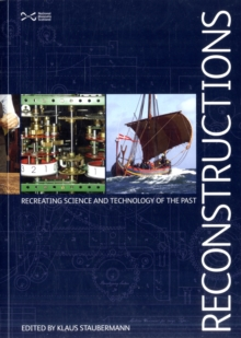 Reconstructions : Recreating Science and Technology of the Past, Hardback Book
