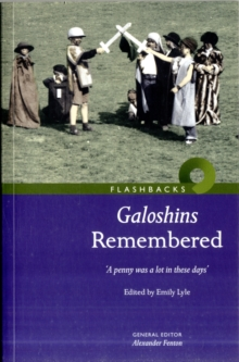 Galoshins Remembered : 'A  Penny Was a Lot in These Days', Paperback / softback Book