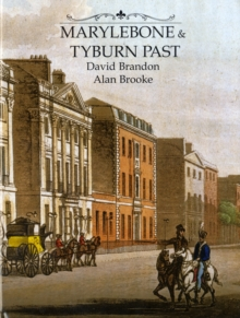 Marylebone and Tyburn Past, Hardback Book