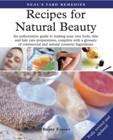 Recipes for Natural Beauty : An authoritative guide to making your own body, skin and haircare preparations, complete with glossary of commercial and natural cosmetic ingredients, Paperback / softback Book