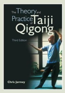 The Theory and Practice of Taiji Qigong, Paperback Book