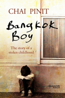 Bangkok Boy : The Story of a Stolen Childhood, Paperback Book
