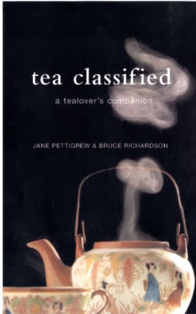 Tea Classified : A Tealover's Companion, Hardback Book