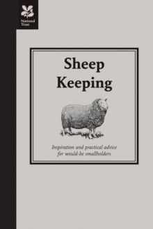 Sheep Keeping : Inspiration and practical advice for would-be smallholders, Hardback Book