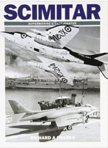 Scimitar : Supermarine's Last Fighter, Paperback Book
