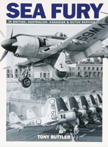Sea Fury : In British, Australian, Canadian & Dutch Service, Paperback Book