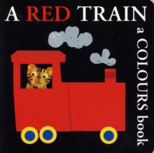 A Red Train : A Colours Book, Board book Book
