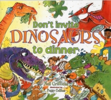 Don't Invite Dinosaurs to Dinner, Paperback Book