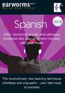 Rapid Spanish : 200+ Essential Words and Phrases Anchored into Your Long Term Memory with Great Music v. 2, Mixed media product Book