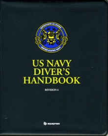 US Navy Divers Handbook : Revision 6, Spiral bound Book