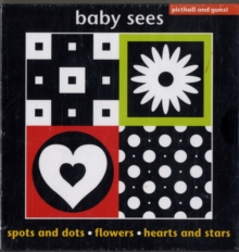 Baby Sees : Spots and Dots, Flowers, Hearts and Stars, Hardback Book