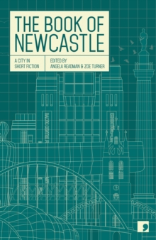 The Book of Newcastle : A City in Short Fiction, Paperback / softback Book