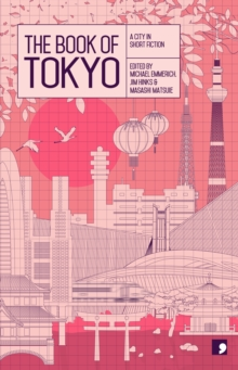 The Book of Tokyo : A City in Short Fiction, Paperback Book