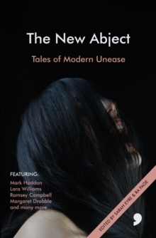 The New Abject : Tales of Modern Unease