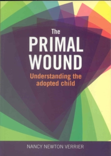 Primal Wound : Understanding the Adopted Child, Paperback Book