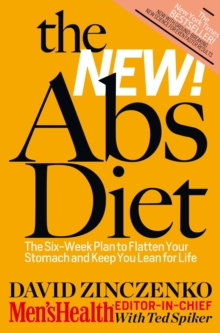 The New Abs Diet : The 6-week Plan to Flatten Your Stomach and Keep You Lean for Life, Paperback Book