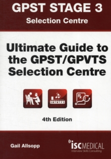 GPST Stage 3 - Ultimate Guide to the GPST / GPVTS Selection Centre, Paperback Book
