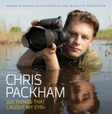 Chris Packham - 100 Things That Caught My Eye, Hardback Book